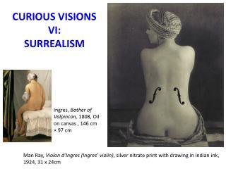 CURIOUS VISIONS VI: SURREALISM