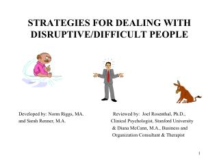 STRATEGIES FOR DEALING WITH DISRUPTIVE/DIFFICULT PEOPLE