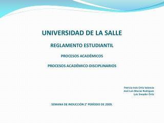 UNIVERSIDAD DE LA SALLE  REGLAMENTO ESTUDIANTIL  PROCESOS ACAD MICOS  PROCESOS ACAD MICO-DISCIPLINARIOS      Patricia In