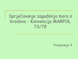 Sprječavanje zagađenja mora s brodova - Konvencija MARPOL 73/78