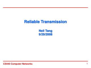 Reliable Transmission Neil Tang 9/29/2008