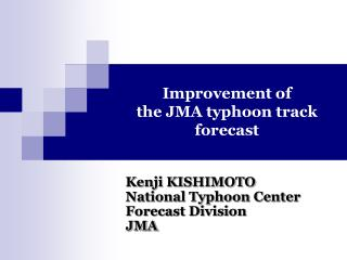 Improvement of                           the JMA typhoon track forecast