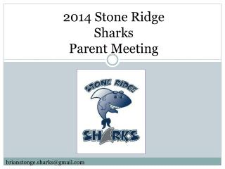2014 Stone Ridge  Sharks Parent Meeting