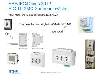 SPS/IPC/Drives 2012 PDCD: XMC  Sortiment wächst