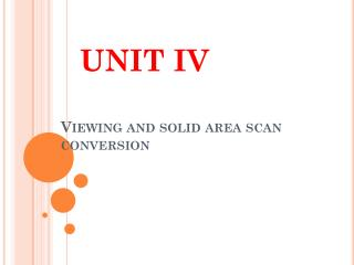 Viewing and solid area scan conversion
