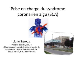 Prise en charge du syndrome coronarien aigu SCA