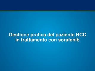 Gestione pratica del paziente HCC in trattamento con sorafenib