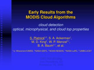 Early Results from the MODIS Cloud Algorithms
