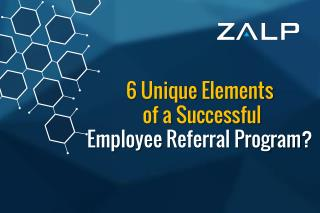 6 Unique Elements  of Successful  Employee Referral Program