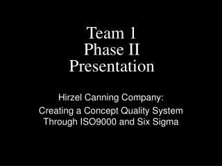 Team 1  Phase II Presentation