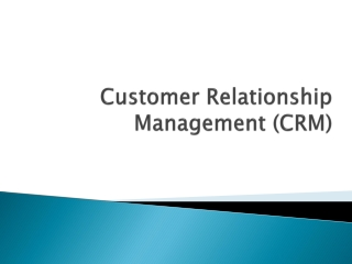 Customer Relationship Management: