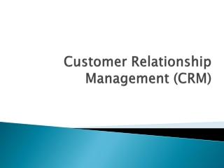 Customer Relationship Management: