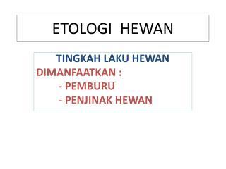 ETOLOGI  HEWAN