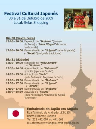 Festival Cultural Japonês 30 e 31 de Outubro de 2009 Local: Belas Shopping