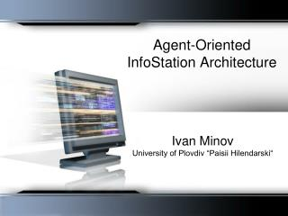 Agent-Oriented InfoStation Architecture