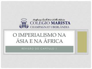 O imperialismo na Ásia e na África