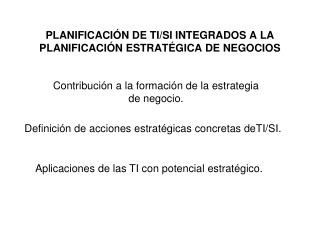PLANIFICACIÓN DE TI/SI INTEGRADOS A LA PLANIFICACIÓN ESTRATÉGICA DE NEGOCIOS