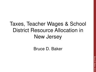 Taxes, Teacher Wages & School District Resource Allocation in New Jersey
