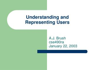 Understanding and  Representing Users