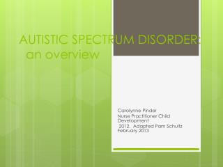 AUTISTIC SPECTRUM DISORDER:   an overview
