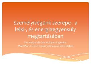 Szem�lyis�g�nk szerepe - a lelki-, �s energiaegyens�ly megtart�s�ban