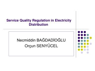 Service Quality Regulation in Electricity Distribution