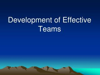 Development of Effective Teams