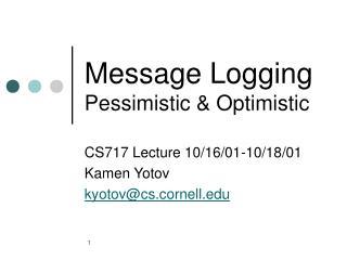 Message Logging Pessimistic  Optimistic