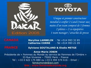 CANADA Maryline LAMBELIN  -  Tel +514 993 32 85  Catherine CORNE -  Tel +514 993 21 09
