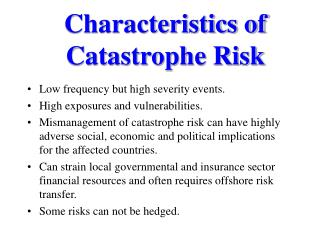 Characteristics of Catastrophe Risk