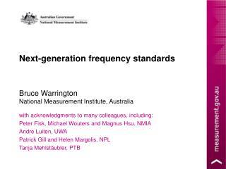 Bruce Warrington National Measurement Institute, Australia