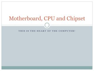 Motherboard, CPU and Chipset