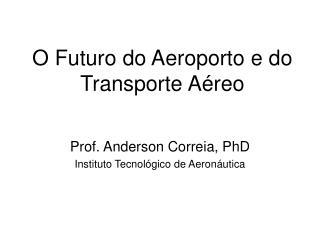O Futuro do Aeroporto e do Transporte Aéreo
