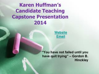 Karen Huffman's Candidate Teaching Capstone Presentation 2014