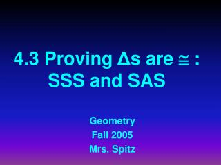 4.3 Proving  ? s are  ?  : SSS and SAS