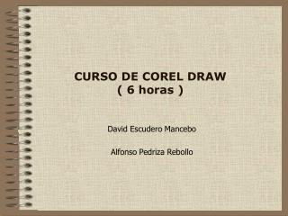 CURSO DE COREL DRAW ( 6 horas )