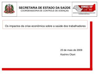 SECRETARIA DE ESTADO DA SAÚDE COORDENADORIA DE CONTROLE DE DOENÇAS