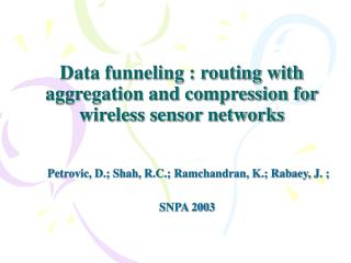 Data funneling : routing with aggregation and compression for wireless sensor networks