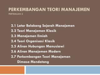 Perkembangan Teori Manajemen pertemuan 2