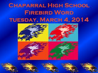 Chaparral High School Firebird Word tuesday, March 4, 2014