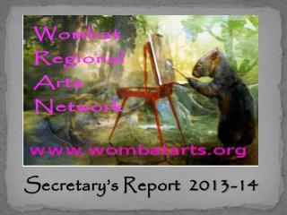 Wombat Arts  2013 -2014