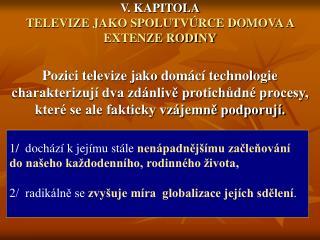 V. KAPITOLA TELEVIZE JAKO SPOLUTVÚRCE DOMOVA A EXTENZE RODINY