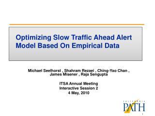 Optimizing Slow Traffic Ahead Alert Model Based On Empirical Data