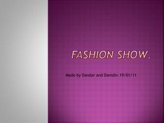 Fashion show .