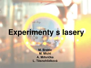 Experimenty s lasery