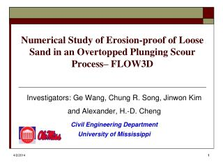 Numerical Study of Erosion-proof of Loose Sand in an Overtopped Plunging Scour Process  FLOW3D