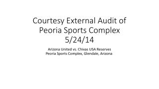 Courtesy External Audit of  Peoria Sports Complex  5/24/14