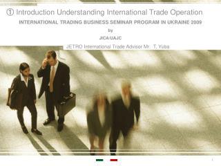 ① Introduction Understanding International Trade Operation