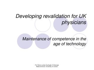 Developing revalidation for UK physicians