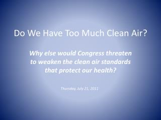 Do We Have Too Much Clean Air?